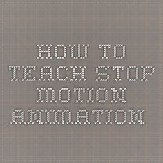 How to teach Stop Motion Animation