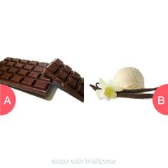 Chocolate or vanilla???? Click here to vote @ http://getwishboneapp.com/share/21522215