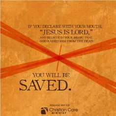 """Romans 10:9 NIV """"If you declare with your mouth, 'Jesus is Lord,' and believe in your heart that God raised him from the dead you will be saved."""" #salvation #Christ"""