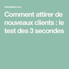 Comment attirer de nouveaux clients : le test des 3 secondes