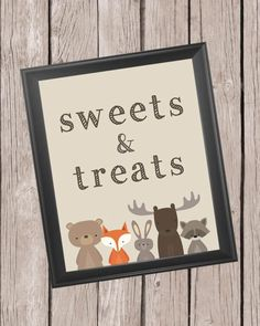 Printable Sweets And Treats Sign - 8x10 Woodsy Baby Showers, Baby Shower Fall, Baby Shower Parties, Woodland Animals Theme, Woodland Creatures, Woodland Baby, Free Baby Shower Printables, Baby Shower Activities, Shower Games