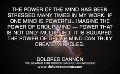 Dolores Cannon on creating miracles with the power of our mind. www.dolorescannon.com
