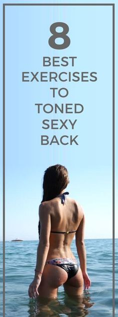 8 best exercises to tone your back.