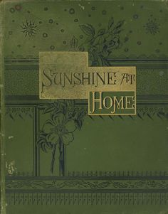 Sunshine at home. Sparkling pages for the child, the youth, the parent.  A family portfolio.