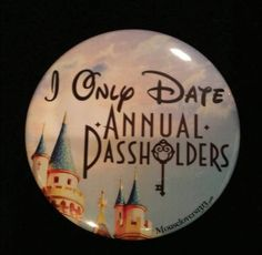 I Only Date Annual Passholders  MouseLovers1313 by MouseLovers1313