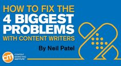 How to Fix the 4 Biggest Problems With Content Writers