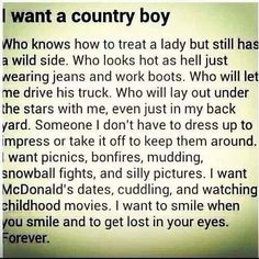 My country man...I've got all this with him <3 Love My Farmer <3 hot as hell/ I oh most cried when I red this cause it's true <3