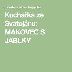Kuchařka ze Svatojánu: MAKOVEC S JABLKY