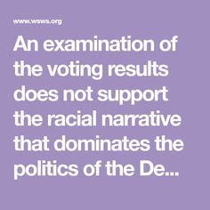 An examination of the voting results does not support the racial narrative that dominates the politics of the Democratic Party and its political appendages.