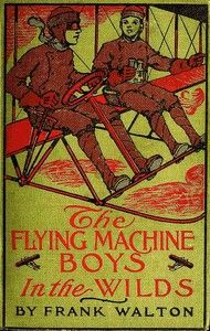 The Flying Machine Boys in the Wilds