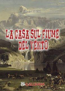Ferruccio Gianola: La casa sul fiume del vento di Domenico Rizzi in v...