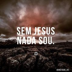 "Ide e Pregai, Jesus👑 on Instagram: ""Sem Jesus😍❤ #igreja #o #Deus #Jesus #amor #god #bíblia #feliz #Cristo  #evangelho #gospel #deusnocomando #ora #a #fe #espiritosanto #louvor…"" Jesus Wallpaper, Name Wallpaper, Scripture Wallpaper, Savior, Jesus Christ, Faith Quotes, Life Quotes, Jesus Freak, Gods Promises"