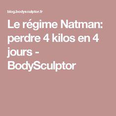 Le régime Natman: perdre 4 kilos en 4 jours - BodySculptor