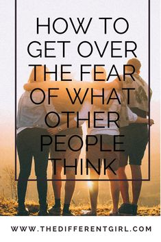 How to get over the fear of what other people think, fear, Faith over fear, Christian Blogger, christian advice