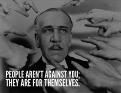 People arent against you