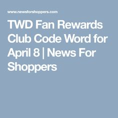 TWD Fan Rewards Club Code Word for April 8   News For Shoppers