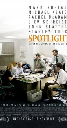 Directed by Tom McCarthy.  With Rachel McAdams, Liev Schreiber, Michael Keaton, Mark Ruffalo. The true story of how the Boston Globe uncovered the massive scandal of child molestation and cover-up within the local Catholic Archdiocese, shaking the entire Catholic Church to its core.
