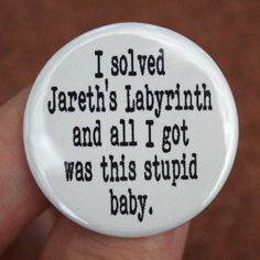 If you haven't seen Labrynth...die. I solved Jareth's Labyrinth and all I got was by thecarboncrusader, $1.40