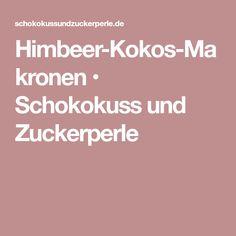 Himbeer-Kokos-Makronen • Schokokuss und Zuckerperle