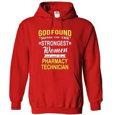 Make this awesome proud Pharmacy Technician: God found some of the smartest women and made them  PHARMACY TECHNICIAN   as a great gift Shirts T-Shirts for Pharmacy Technicians