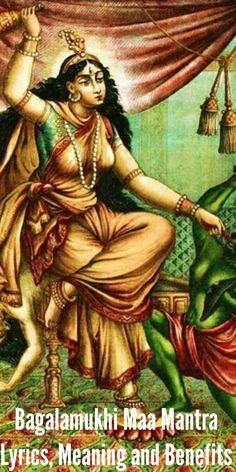 Bagalamukhi Maa Mantra: Lyrics, Meaning and Benefits
