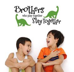 Brothers who play together stay together dinosaur- Children -Boys-Vinyl Lettering wall words quotes graphics Home decor itswritteninvinyl