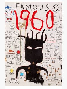 & 1960 Famous& Poster by bettypure is part of Jean michel basquiat art Buy & 1960 Famous& by bettypure as a TShirt, Classic TShirt, Triblend TShirt, Lightweight Hoodie, Fitted Scoop - Jean Basquiat, Jean Michel Basquiat Art, Pop Art, Andy Warhol, Graffiti, Tachisme, Robert Rauschenberg, Art Brut, Illustration