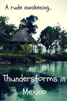 A rude awakening... Thunderstorms in Mexico - Gemma Jane Adventures