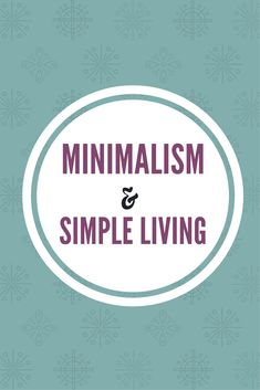 How to be a minimalist and live a simpler life. Simplicity wins. Minimalism with children. Simple living and minimalism.