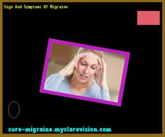 Sign And Symptoms Of Migraine 171201 - Cure Migraine