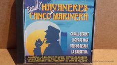 RECULL D'HAVANERES I CANÇÓ MARINERA. CAVALL BERNAT / LLOPS DE MAR / VEUS DE BESALÚ / LA BARRETINA /