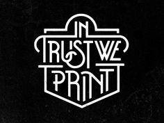 In Trust We Print