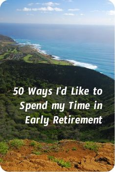 50 Ways I'd Like to Spend My Time in Early Retirement – Physician on FIRE What will I do when I am retired early? Here's a list of 50 things I would love to start doing, or do more often in early retirement. Preparing For Retirement, Retirement Advice, Happy Retirement, Retirement Cards, Retirement Planning, Retirement Strategies, Retirement Investment, Teacher Retirement, Retirement Celebration