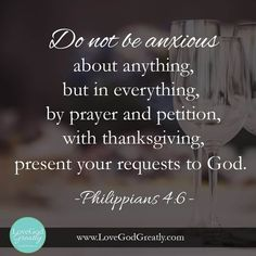 "Week 7 Memory Verse: Philippians 6 ""Do not be anxious about anything, but in every situation, by prayer and petition, with thanksgiving, present your requests to God. Words Of Wisdom Quotes, Bible Quotes, Quotes To Live By, Esther Bible Study, Online Bible Study, Memory Verse, Bible Scriptures, Scripture Verses, Praise God"