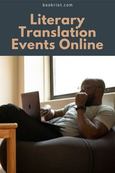 You may not be able to go in person, but you can attend these great literary translation events online this summer.