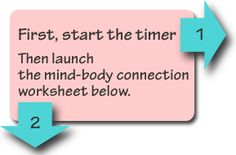 first start the timer, then launch the mind body connection worksheet