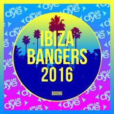 V/A - Ibiza Bangers 2016 on Blue Dye #beatport