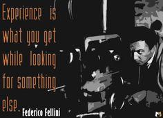 Federico Fellini #Quote #Experience