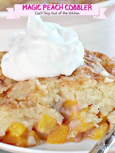 Magic Peach Cobbler   Can't Stay Out of the Kitchen   This luscious #peachcobbler really is magical. One of the best #cobblers we've ever eaten. #peaches #dessert