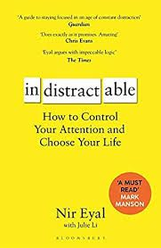 Indistractable : how to control your attention and choose your life / Nir Eyal with Julie Li.. -- This edition published 2020.. -- Londres : Bloomsbury Publishing, 2019. Choose Your Life, Bloomsbury, Reading, Reading Books