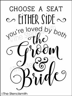 Choose a Seat Either Side stencil wedding you're loved by both the groom & bride and not a we're all family once knot is tied