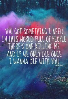 You got something I need - OneRepublic