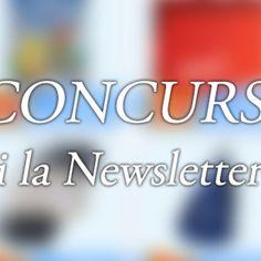 CONCURS: Abonatii la Newsletter castiga!