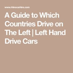 A Guide to Which Countries Drive on The Left | Left Hand Drive Cars