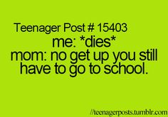 So true! I had a fever of 101 and I still went to school but when my fever is 99 I stay home #makessense #jk
