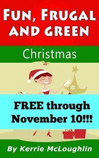 The Kerrie Show: #Free #Ebook Fun, Frugal and Green Christmas With Kids 11/6-11/10/15