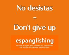 No desistas = Don't give up