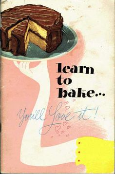 Learn To Bake, You'll Love It Vintage Cook Book