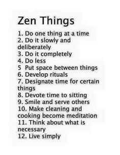 Not Zen! Just good to do.