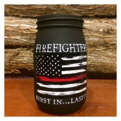 Personalized Firefighter Gift, Thin Red Line Distressed Flag, Custom Firefighter Mason Jar, Firefighter First In Last Out, Firefighter Gift This quart size mason jar can be personalized to meet your n Firefighter Crafts, Firefighter Family, Firefighter Wedding, Firefighters Wife, Firefighter Quotes, Firefighter Drawing, Firefighter Boyfriend, Volunteer Firefighter, Thin Red Line Flag